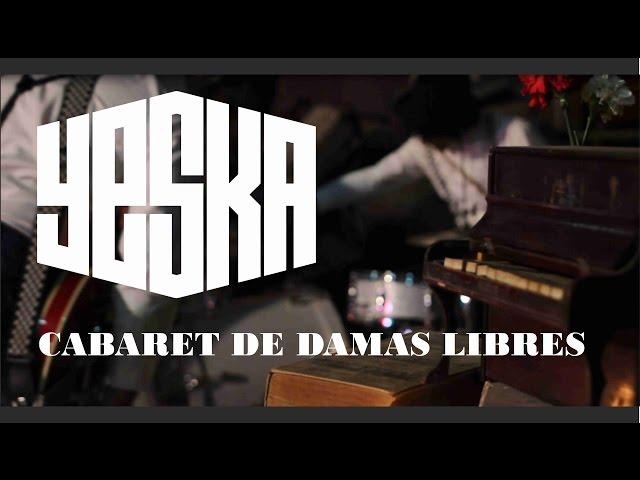 """Yeska """"Cabaret de Damas Libres"""""""