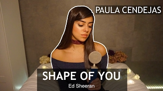 SHAPE OF YOU (Piano Cover) - ED SHEERAN | Paula Cendejas