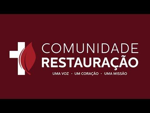 COMUNIDADE RESTAURAÇÃO - AO VIVO