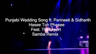Punjabi Wedding Song - Parineeti Chopra | Hasee Toh Phasee (Samba Remix)