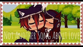 ♪ Not Another Song About Love ♪ //Zara & Ash GLMV