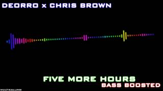 Derro X Chris Brown - Five More Hours (Bass Boosted)