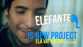 Js New Project - Ela vai voltar (Charlie Brown Jr) | ELEFANTE SESSIONS