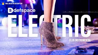 """""""Electric"""" Club Instrumental 2017 EDM Beat produced by DefSpace Beats"""