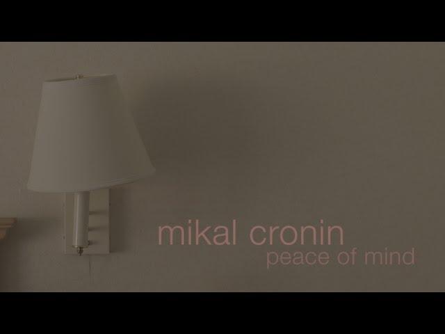 mikal cronin peace of mind