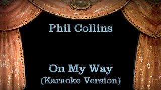 Phil Collins - On My Way - Lyrics (Karaoke Version)