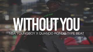 "(FREE) 2018 NBA Youngboy x Quando Rondo Type Beat "" Without You "" (Prod By TnTXD)"
