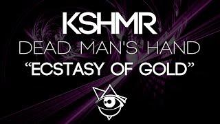 """KSHMR - Dead Man's Hand - VIP """"Ecstasy of Gold"""" Version 2016"""