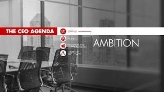 The CEO Agenda: Ambition