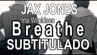 JAX JONES // BREATHE (FT. INA WROLDSEN) • SUB ESPAÑOL