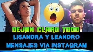 LEANDRO Y LISANDRA SE ENVIAN MENSAJES VIA INSTAGRAM, DEJARON CLARO TODO