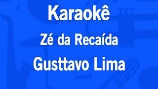 Karaokê Zé da Recaída - Gusttavo Lima