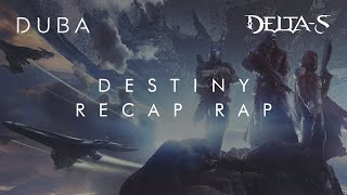 DESTINY 1 EPIC RAP RECAP SONG | DUBA (Ft. Delta-S)