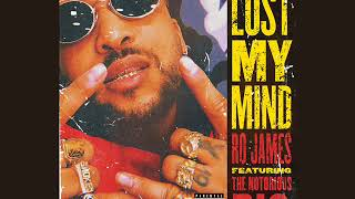 Ro James Feat Notorious Big - Lost My Mind ( NEW SONG MARCH 2018 )