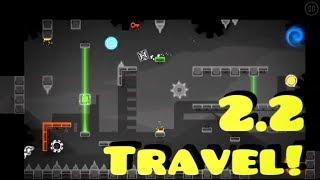 "2.2 TRAVEL LEVEL! - ""Future Travel"" By Robotic24 (Geometry Dash 2.2) [Demon?]"