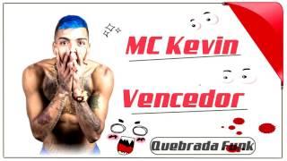 MC Kevin - Vencedor Lyric Video DJ Lucas Power Som (Quebrada Funk)