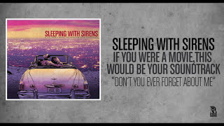 Sleeping With Sirens - Don't You Ever Forget About Me