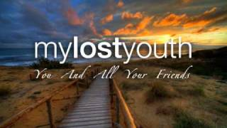 My Lost Youth - You And All Your friends