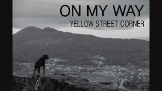 ON MY WAY - YELLOW STREET CORNER
