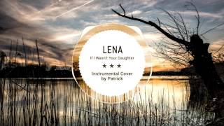 Lena - If I Wasn't Your Daughter ( Instrumental )