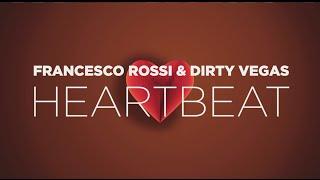 Francesco Rossi & Dirty Vegas - Heartbeat (Lyric Video)