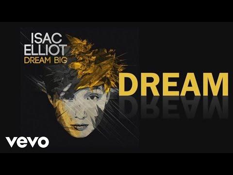 isac-elliot-dream-big-official-lyric-video-isacelliotvevo