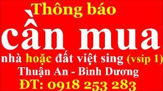 cần mua nhà hoặc đất tại khu dân cư Việt Sing với giá cao