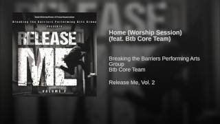 Home (Worship Session) (feat. Btb Core Team)