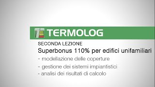 Superbonus 110% per edifici unifamiliari: un esempio completo realizzato con TERMOLOG