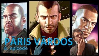 Pāris Vārdos 8 - cik daudz Grand Theft Auto spēles mēs vēl piedzīvosim?