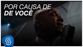 Alexandre Pires -  Por Causa De Você (Vídeo Oficial)