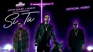 Si Tu - Justin Quiles - Plan B (Video Oficial)