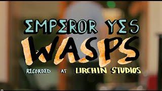 Emperor Yes - Wasps (live @ Urchin Studios)