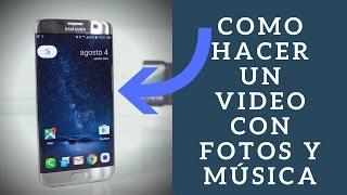 Como Hacer Un Video Con Fotos y Música En Tu Celular