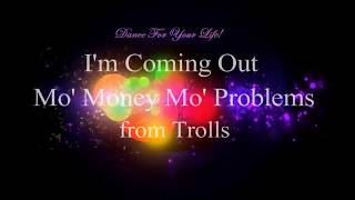 I'm Coming Out  Mo' Money Mo' Problems from Trolls