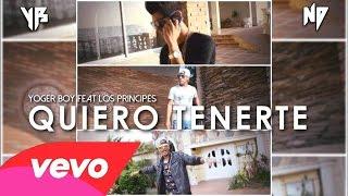 Yoger Boy Feat Los Principes (Quiero Tenerte)