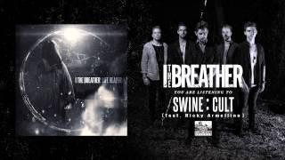 I THE BREATHER - SWINE : CULT (feat. Ricky Armellino)