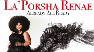 "La'Porsha Renae ""Already All Ready"" Album Review"