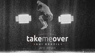 Take Me Over (Dança) - Gui Brazil (AFO Remix) Re-Edited
