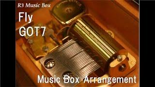 Fly/GOT7 [Music Box]