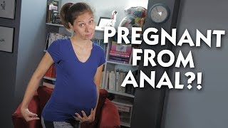 Can You Get Pregnant From Anal? width=