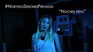 Norykko - Noches frías (Sesiones privadas)