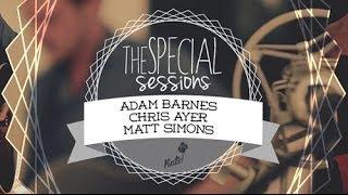 Chris Ayer, Matt Simons, Adam Barnes - Relativity @ Kate Special Sessions