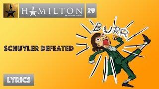 #29 Hamilton - Schuyler Defeated [[VIDEO LYRICS]]