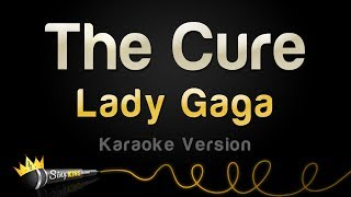 Lady Gaga - The Cure (Karaoke Version)