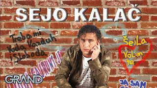 Sejo Kalac - Ala ala - (Audio 2011)