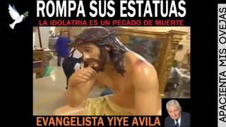 Yiye Avila - La idolatria