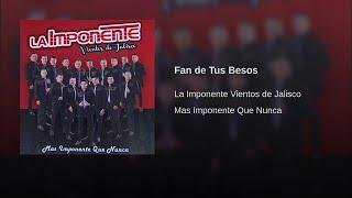 La Imponente Vientos de Jalisco - Fan de Tus Besos