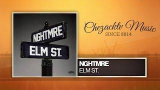 NGHTMRE - Elm St. (Original Mix)