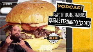 Papo de hamburgeiro  Quem é Fernando Tadeu? DJ a Hamburgueiro
